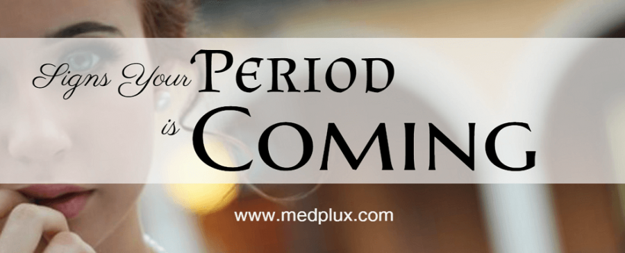 symptoms and signs of period coming