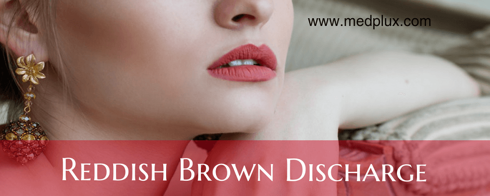 Red Discharge 10 Causes Of Reddish Brown Discharge TREATMENT