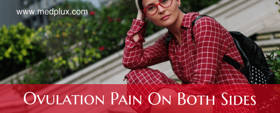 Ovulation Pain on Both Sides Causes, Treatment (Danger Signs)